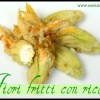 Fiori di zucca fritti ripieni di ricotta