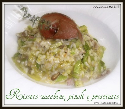 Risotto zucchine pinoli e prosciutto